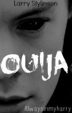 OUIJA »Larry Stylinson. [Pausada, Editando] by alwaysinmyharry