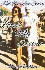 Loved My Savior [ON HOLD] by NiecyBaybhiee
