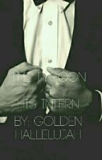 The Tycoon and His Intern [ON HOLD] by GoldenHallelujah