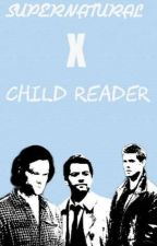 Supernatural x child reader by Supernatural-13