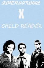 Supernatural x child reader by SpnFan135