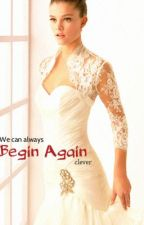 Begin Again (Justin Bieber Fanfiction) by clever__