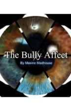 The Bully Affect by MercedesMaxine