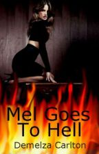 Mel Goes To Hell by DemelzaCarlton