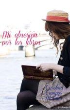 Mi obsesión por los libros by CCM_2001