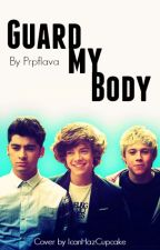 Guard My Body (Zarry H.S. AU)(BoyxBoy)-On Temp Hold by prpflava