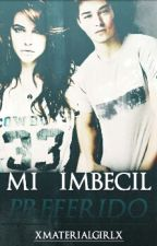 Mi Imbecil Preferido by MichxStrong
