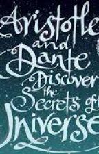 Aristóteles Y Dante Descubren Los Secretos Del Universo.  by dianacarbajal754