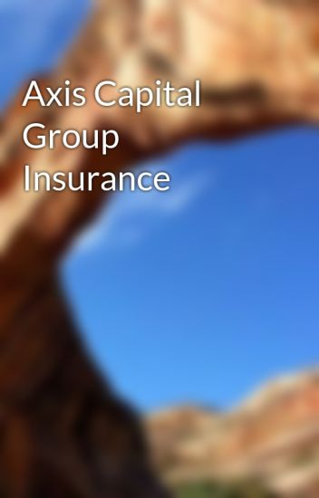 Axis Capital Group Insurance