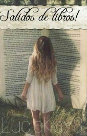 ¡Salidos de libros! by LuciaKay8