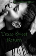 Texas Sweet Return by About_That_Story