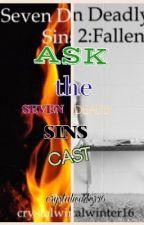 Ask the Seven Deadly Sins Cast! by Lawyer_HeavenlyYard