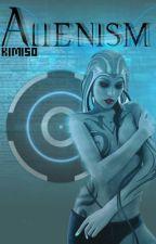 Alienism by Kimiso