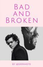 Bad and Broken by sarah070