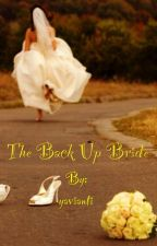 The back up bride by yavianti
