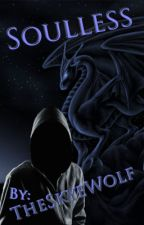 Soulless (BxB GxB) ON HOLD by TheSkyeWolf