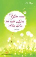 Yêu Em Từ Cái Nhìn Đầu Tiên (full) by miukute