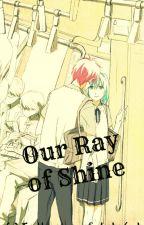Our Ray of Shine [FemalexMale] [Mild!BoyxBoy] by LFMH021
