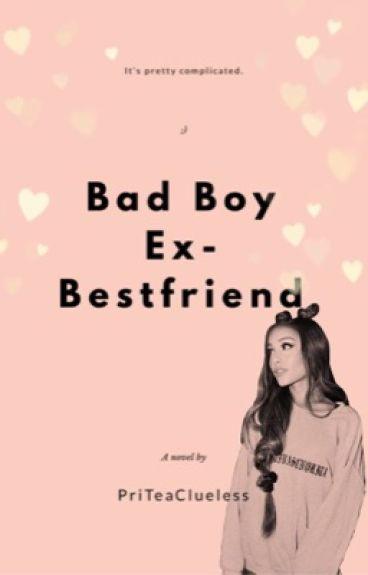 Bad Boy Ex-Bestfriend