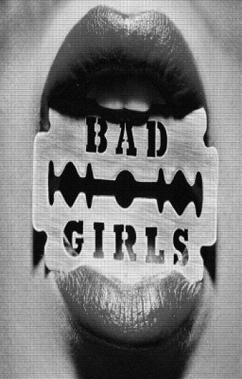 Bad Girls ✓ #Wattys2016
