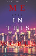 Me in This World by JadaQuine
