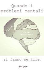 Quando i problemi mentali si fanno sentire⚓ by _Always_A_FanBook_