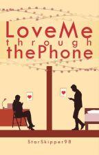 Love Me Through The Phone by StarSkipper98