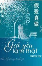 Giả Yêu Làm Thật - Thánh Yêu by AnhNguyen542