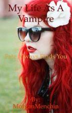 My Life As A Vampire by MorganMenchin