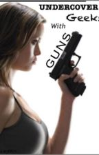 UNDERCOVER Geeks with Guns by Kdh38671