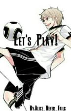 Let's Play! (Prussia X Reader) by Alice_Never_Fails