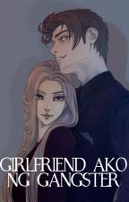 Girlfriend ako ng Gangster! (COMPLETED) by MissBulilit