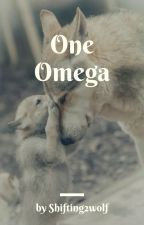 One Omega #Wattys2016 by Shifting2wolf