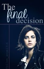 """The final decision (One shot for """"My wattpad love"""") by Fallen_Angel316"""