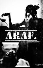 ARAF. by senabuyukdurmus