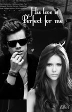 His love is perfect for me |Book one| by ElenneEln