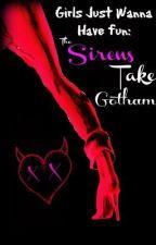 Girls Just Wanna Have Fun: The Sirens Take Gotham by sassybatmanrivera