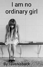 I am no ordinary girl by ravenisback
