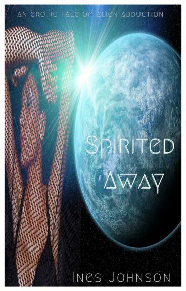 Spirited Away: an Alien Erotic Romance