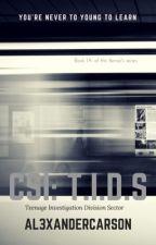 CSI: T.I.D.S by AL3XANDERCARSON
