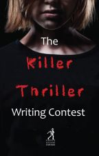 Killer Thriller Writing Contest by apyper