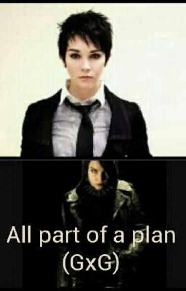 All part of a plan (GxG)