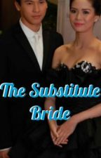 The Substitute Bride by czibher20