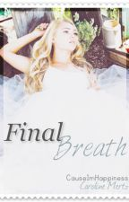 Final Breath ✖l.h (NvsP's sequel) by CauseImHappiness