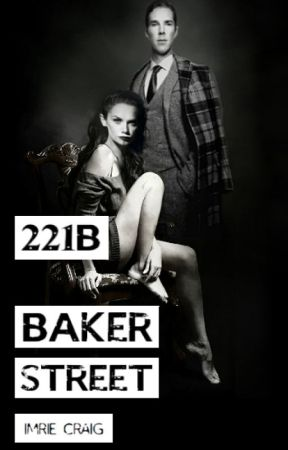 221B Baker Street (BBC Sherlock FanFic) by StudyinScarlet