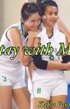 Stay with Me -Mika Reyes and Ara Galang Fanfic by Dendeeen