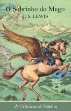 As crônicas de Narnia:O sobrinho do mago by geovanasilvacosta15