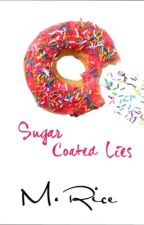 Sugar Coated Lies by Blondebibliophilia