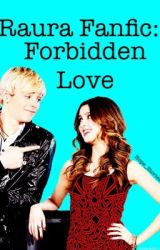 Forbidden love: Raura Fanfic by Hope_Stories13