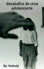 desabafos de uma adolescente by toomuchthoughts